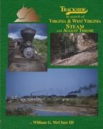 BK.Trackside_Virginia_West_Virginia_Steam_with_August_Thieme.1.jpg
